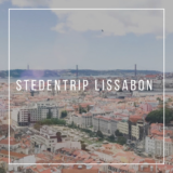 Stedentrip Lissabon | 9 x wat te doen